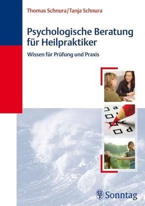 Psychologische Beratung für Heilpraktiker von Schnura,  Tanja, Schnura,  Thomas