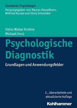 Psychologische Diagnostik von Hasselhorn,  Marcus, Heuer,  Herbert, Höck,  Michael, Krohne,  Heinz Walter, Kunde,  Wilfried, Roesler,  Frank, Schneider,  Silvia, Tack,  Werner H.
