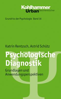 Psychologische Diagnostik von Leplow,  Bernd, Rentzsch,  Katrin, Salisch,  Maria von, Schütz,  Astrid