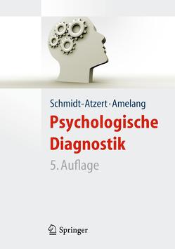 Psychologische Diagnostik von Amelang,  Manfred, Fydrich,  Thomas, Moosbrugger,  Helfried, Schmidt-Atzert,  Lothar