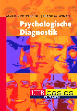 Psychologische Diagnostik von Pospeschill,  Markus, Spinath,  Frank M.