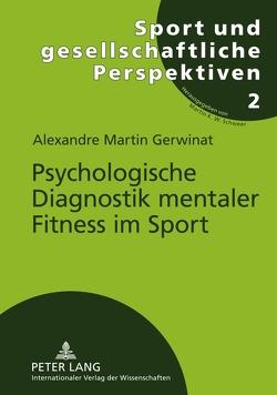 Psychologische Diagnostik mentaler Fitness im Sport von Gerwinat,  Alexandre