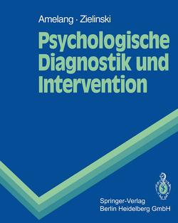 Psychologische Diagnostik und Intervention von Amelang,  Manfred, Zielinski,  Werner