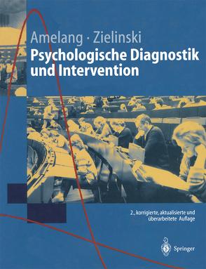Psychologische Diagnostik und Intervention von Amelang,  Manfred, Fydrich,  T., Moosbrugger,  H., Zielinski,  Werner