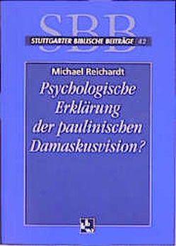 Psychologische Erklärung der paulinischen Damaskusvision? von Reichardt,  Michael