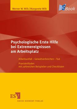 Psychologische Erste Hilfe bei Extremereignissen am Arbeitsplatz von Wilk,  Margarete, Wilk,  Werner W.