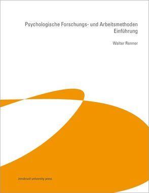 Psychologische Forschungs- und Arbeitsmethoden von Renner,  Walter