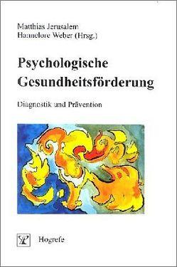 Psychologische Gesundheitsförderung von Jerusalem,  Matthias, Weber,  Hannelore