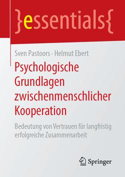 Psychologische Grundlagen zwischenmenschlicher Kooperation von Ebert,  Helmut, Pastoors,  Sven