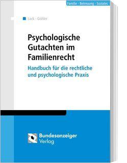Psychologische Gutachten im Familienrecht von Hammesfahr,  Anke, Lack,  Katrin