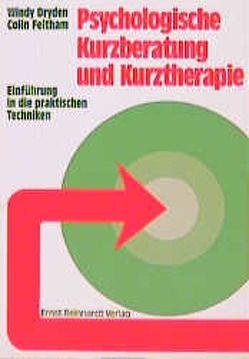 Psychologische Kurzberatung und Kurztherapie von Dryden,  Windy, Feltham,  Colin, Holler,  Petra