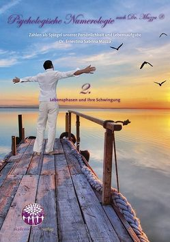Psychologische Numerologie nach Dr. Mazza ® Band 2 von Mazza,  Clemens, Mazza,  Ernestina