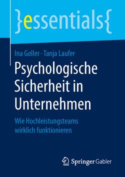 Psychologische Sicherheit in Unternehmen von Goller,  Ina, Laufer,  Tanja