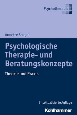 Psychologische Therapie- und Beratungskonzepte von Boeger,  Annette