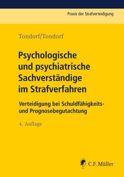 Psychologische und psychiatrische Sachverständige im Strafverfahren von Tondorf,  Babette, Tondorf,  Günter