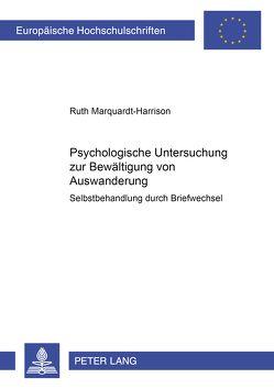 Psychologische Untersuchung zur Bewältigung von Auswanderung von Marquardt-Harrison,  Ruth