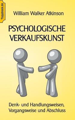 Psychologische Verkaufskunst von Atkinson,  Wilhelm Walker, Sedlacek,  Klaus-Dieter