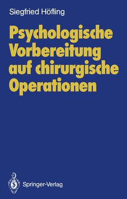 Psychologische Vorbereitung auf chirurgische Operationen von Doenicke,  A., Höfling,  Siegfried