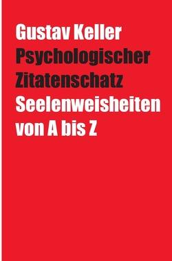 Psychologischer Zitatenschatz von Keller,  Gustav