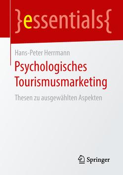 Psychologisches Tourismusmarketing von Herrmann,  Hans-Peter