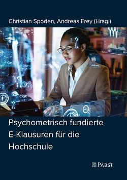 Psychometrisch fundierte E-Klausuren für die Hochschule von Frey,  Andreas, Spoden,  Christian