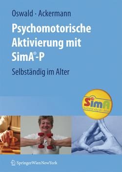 Psychomotorische Aktivierung mit SimA-P von Ackermann,  Andreas, Eckelt,  E., Freiberger,  E., Fricke,  C., Gaffron,  A., Kasparek,  S., Knöpfler,  U., Oswald,  Wolf D., Süß,  B., Wachter,  M.