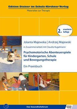 Psychomotrische Abenteuerspiele für Kindergarten, Schule und Bewegungstherapie von Kugelmann,  Claudia, Majewska,  Jolanta, Majewski,  Andrzej