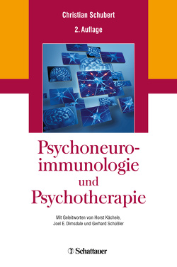 Psychoneuroimmunologie und Psychotherapie von Dimsdale,  Joel E., Kächele,  Horst, Schubert,  Christian, Schüßler,  Gerhard