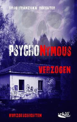 PSYCHONYMOUS – Verzogen von Leiwig,  Horst, Masthoff,  Eva, Röchter,  Franziska, Sawall,  Tanja