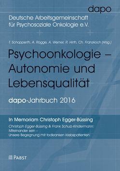 Psychoonkologie – Autonomie und Lebensqualität von Franzkoch,  Christian, Hirth,  Ruth, Rogge,  Annkatrin, Schopperth,  Thomas, Werner,  Andreas