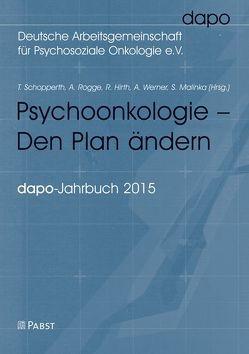 Psychoonkologie – Den Plan ändern von Hirth,  R., Malinka,  S., Rogge,  A., Schopperth,  T., Werner,  A.