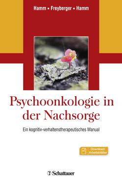 Psychoonkologie in der Nachsorge von Freyberger,  Harald J, Hamm,  Alfons O., Hamm,  Carmen E.
