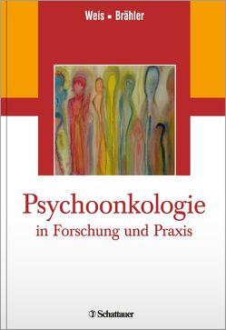 Psychoonkologie in Forschung und Praxis von Brähler,  Elmar, Weis,  Joachim