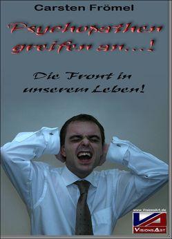 Psychopathen greifen an…! von Frömel,  Carsten