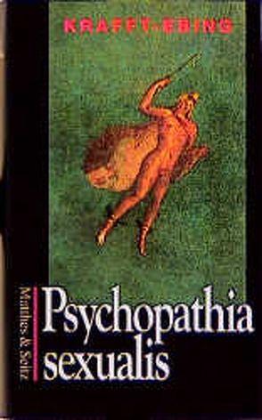 Psychopathia sexualis von Krafft-Ebing,  Richard von