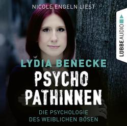 Psychopathinnen von Benecke,  Lydia, Engeln,  Nicole