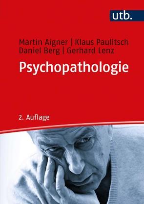 Psychopathologie von Aigner,  Martin, Berg,  Daniel, Lenz,  Gerhard, Paulitsch,  Klaus