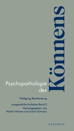 Psychopathologie des Könnens von Blankenburg,  Wolfgang, Heinze,  Martin, Schwarz,  Julian