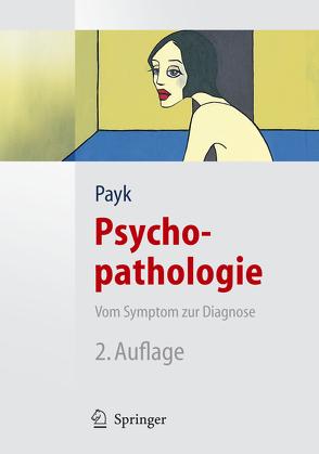 Psychopathologie. Vom Symptom zur Diagnose von Payk,  Theo R.