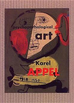Psychopathologisches Notizbuch von Appel,  Karel, Fuchs,  Rudi, Gachnang,  Johannes, Kuspit,  Donald
