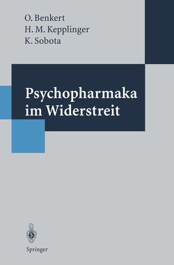 Psychopharmaka im Widerstreit von Benkert,  Otto, Ehmig,  S.C., Hillert,  A., Keplinger,  Hans M., Sandmann,  J., Sobota,  Katharina, Weißbecker,  H.