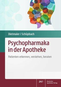 Psychopharmaka in der Apotheke von Dietmaier,  Otto, Schüpbach,  Daniel