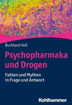 Psychopharmaka und Drogen von Voß,  Burkhard