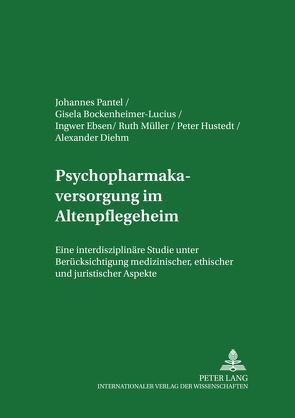 Psychopharmakaversorgung im Altenpflegeheim von Bockenheimer-Lucius,  Gisela, Ebsen,  Ingwer, Mueller,  Ruth, Pantel,  J.