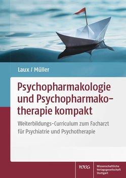 Psychopharmakologie und Psychopharmakotherapie kompakt von Laux,  Gerd, Müller,  Walter E.