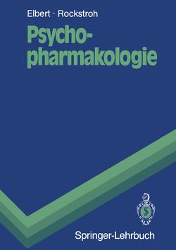 Psychopharmakologie von Banholzer,  Peter, Elbert,  Thomas, Rockstroh,  Brigitte
