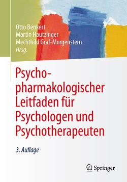 Psychopharmakologischer Leitfaden für Psychologen und Psychotherapeuten von Benkert,  Otto, Graf-Morgenstern,  Mechthild, Hautzinger,  Martin