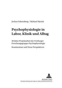 Psychophysiologie in Labor, Klinik und Alltag von Fahrenberg,  Jochen, Myrtek,  Michael