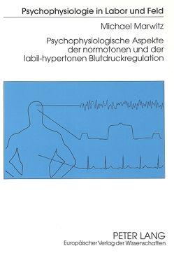 Psychophysiologische Aspekte der normotonen und der labil-hypertonen Blutdruckregulation von Marwitz,  Michael