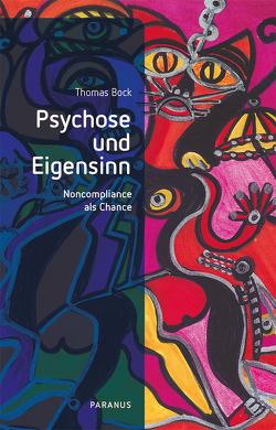 Psychose und Eigensinn von Bock,  Thomas